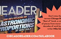 Don't miss our new book collecting Mike Sula's best articles from the past 25 years of Chicago food, drink, and critters!