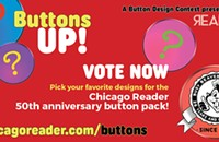 Vote now! Pick your favorite designs for the <em>Chicago Reader</em> 50th anniversary button pack!