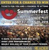 Enter for the chance to win a pair of tickets to Milwaukee Summerfest