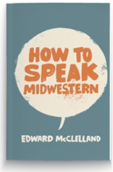 anc_lit-how_to_speak_midwestern-900.jpg