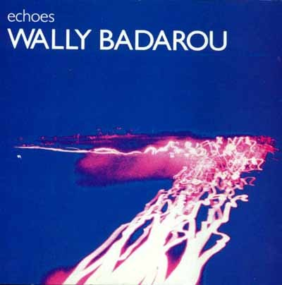 Wally Badarous Echoes