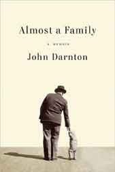 Almost a Family - John Darnton - Knopf, 2011, $27.95