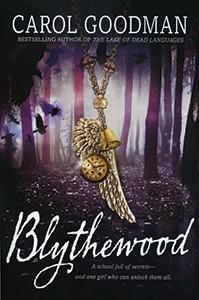 Blythewood, Carol Goodman, Viking, 2013, $17.99