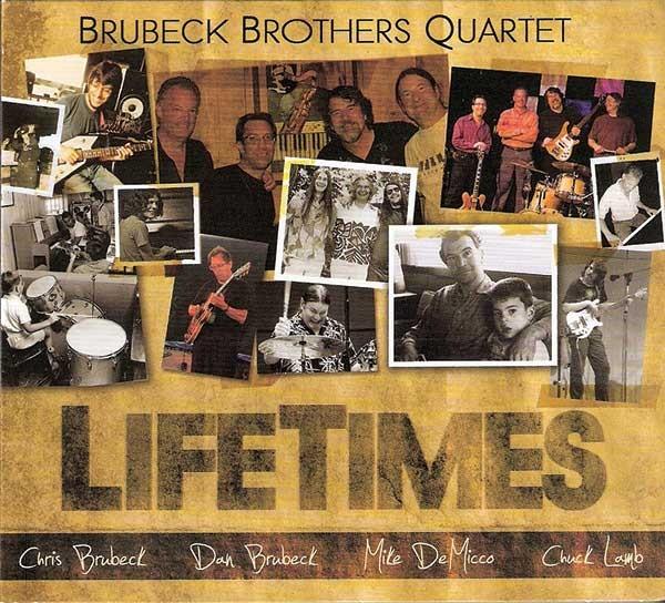 Brubeck Brothers Quartet, Lifetimes, 2012, Blue Forest