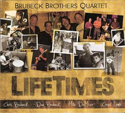 Brubeck Brothers Quartet, Lifetimes, 2012, Blue Forest