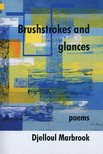 Brushstrokes and Glances, Djelloul Marbrook, Deerbrook, 2010, $16.95.