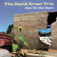 """CD Review: The David Arner Trio--""""Out/In the Open"""""""