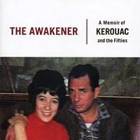 Book Review: The Awakener: A Memoir of Kerouac and the Fifties