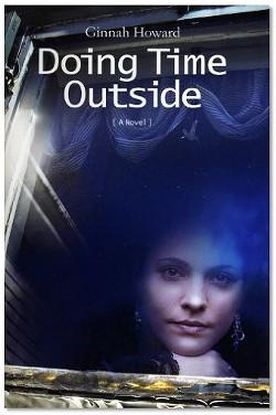 Doing Time Outside, Ginnah Howard, Standing Stone, 2013, $16.95
