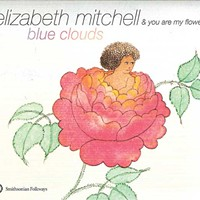 Elizabeth Mitchell and You Are My Flower