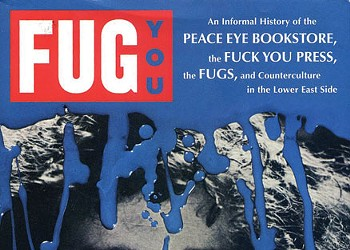 Book Review: Fug You: An Informal History of the Peace Eye Bookstore, the Fuck You Press, the Fugs, and Counterculture in the Lower East Side