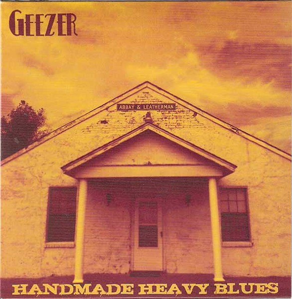 Geezer, Handmade Heavy Blues, 2013, Blues Blvd. Records.