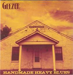 Geezer, Handmade Heavy Blues, 2013, Blues Blvd. Records.