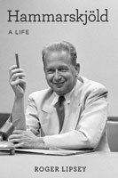 Hammarskjöld: A Life, Roger Lipsey, University of Michigan, 2013, $35