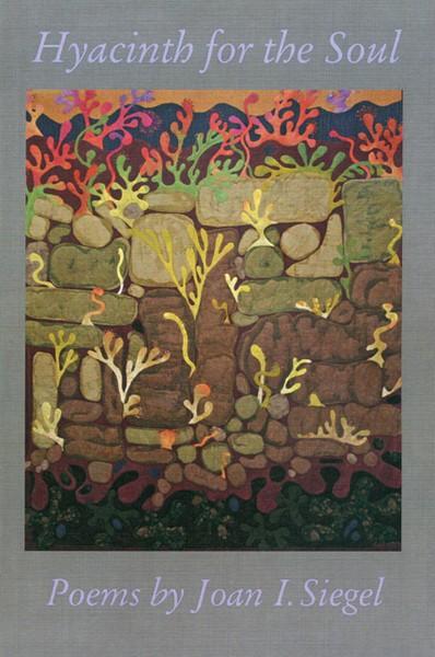 Hyacinth for the Soul, Joan I. Siegel, - Deerbrook Editions 2009, $16.95