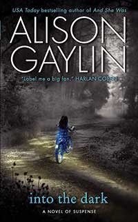 Into The Dark, Alison Gaylin, Harper Collins, 2013, $5.99