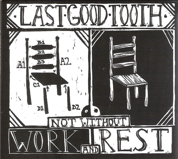 Last Good Tooth, Not Without Work and Rest, 2013, Team Love Records