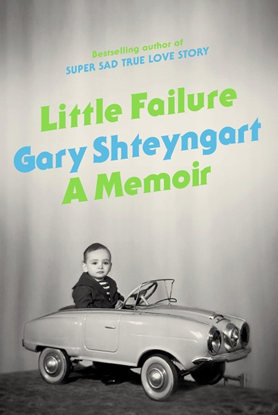 Little Failure by Gary Shteyngart. Random House, 2014, $27.