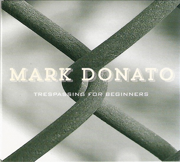 Mark Donato Trespassing for Beginners (2013, Independent)