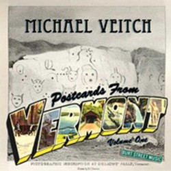 Michael Veitch, Postcards from Vermont, Volume 1, 2013, Burt Street Music