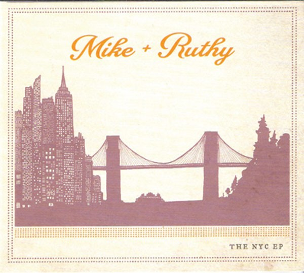 Mike & Ruthy, The NYC EP, 2012, Humble Abode Music.