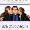 Book Review: My Two Moms: Everything I Need to Know About Gay Marriage I Learned in Boy Scouts