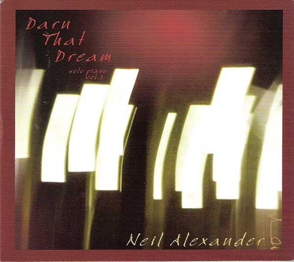 Neil Alexander, Darn That Dream, 2013, P-Dog Records