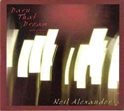 Neil Alexander, Darn That Dream, 2013, P-Dog Records