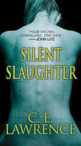 Silent Slaughter, C. E. Lawrence, Pinnacle, 2012, $9.99