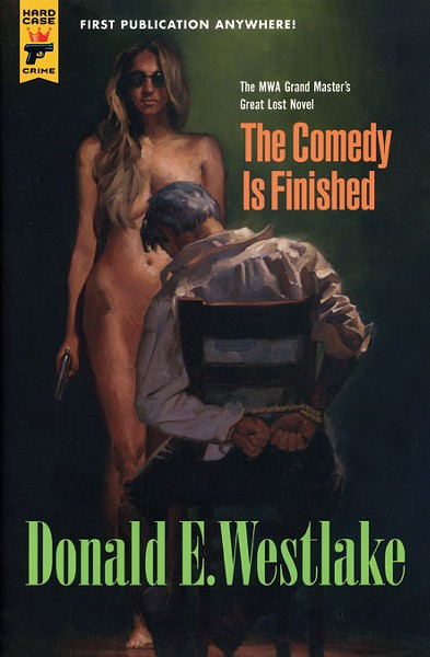 The Comedy Is Finished - Donald E. Westlake - Titan, 2012, $25.99
