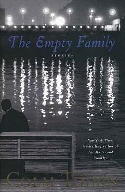 The Empty Family: Stories, Colm Tóibín, Scribner, 2011, $24.