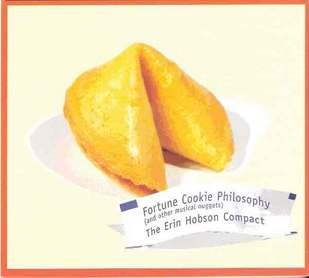 The Erin Hobson Compact, Fortune Cookie Philosophy, 2010, Choking Chicken Records.