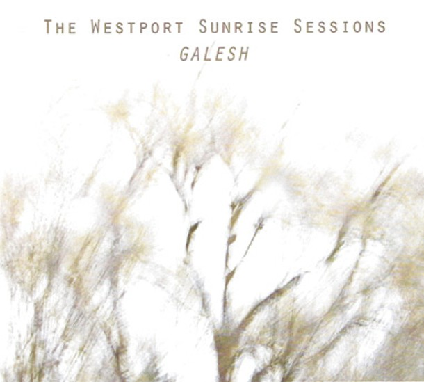 The Westport Sunrise Sessions, Galesh, 2010, Diablo Dulce Records.