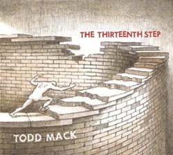 Todd Mack - The Thirteenth Step - (2011, Off the Beat-n-Track Records)