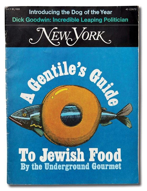 A Gentile's Guide to Jewish Food, July 22, 1968 issue of New York magazine.