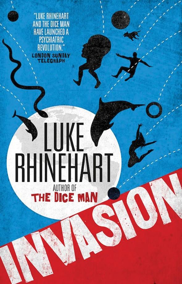 Invasion , Luke Rhinehart, Titan Books, 2016, $14.95