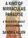 a-kind-of-mirraculas-paradise-a-true-story-about-schizophrenia-sandra-allen.jpg
