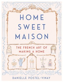 home-sweet-maison--the-french-art-of-making-a-home_danielle-postel-vinay.jpg
