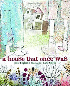 the_house_that_once_was_text_by_julie_fogliano_illustration_by_lane_smith.jpg