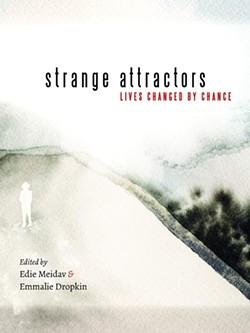 strange-attractors--lives-changed-by-chance-edited-by-edie-meidav_2.jpg