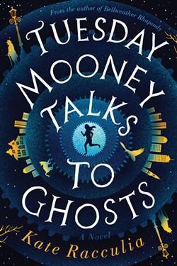 01_tuesday-mooney-talks-to-ghosts-kate-racculia.jpg