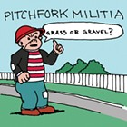 Album Review: Pitchfork Militia   Grass or Gravel?