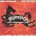 Philipp Gerschlauer/David Fiuczynski – <i>Mikrojazz! Neue Expressionistische Musik</i>   Album Review