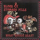 Album Review: Blood & Stomach Pills | What Rough Beast