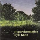Album Review: Kyle Gann | Hyperchromatica