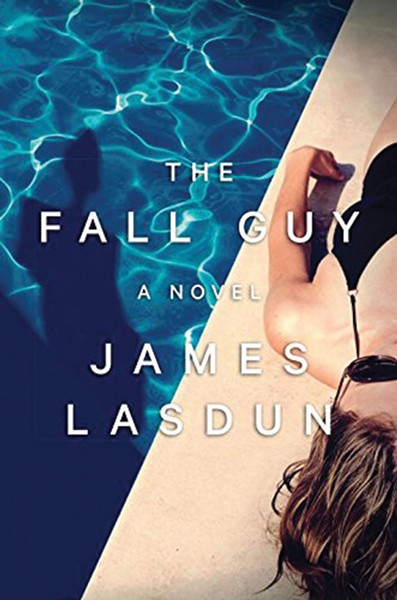 The Fall Guy , James Lasdun, W.W. Norton & Company, 2016, $25.95