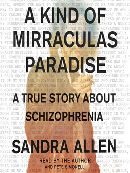 a-kind-of-mirraculas-paradise-a-true-story-about-schizophrenia-sandra-allen.jpg