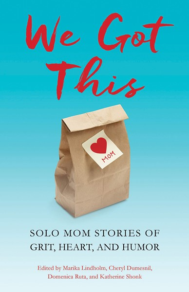 06_we-got-this--solo-mom-stories-of-grit_-heart_-and-humor-marika-lindholm.jpg