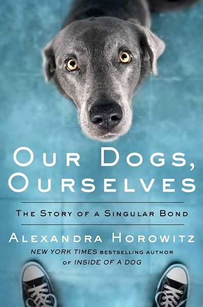 01_our-dogs_-ourselves---the-story-of-a-singular-bond-alexandra-horowitz-.jpg