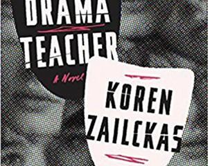 The Drama Teacher by Koren Zailckas   Book Review